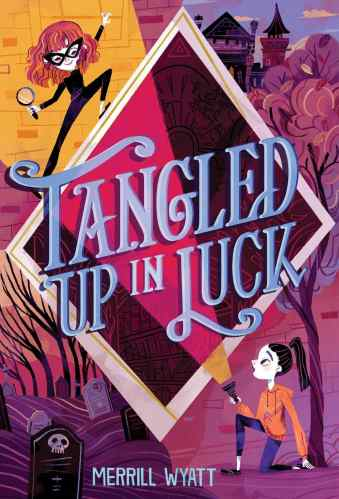 Tangled Up in Luck - Best Middle Grade Books Releasing in Fall 2021