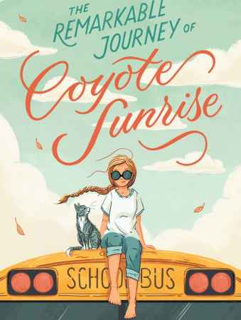 The Remarkable Journey of Coyote Sunrise - Books Like Louisiana's Way Home