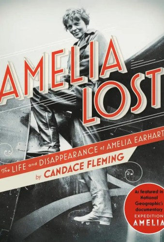 Amelia Lost: The Life and Disappearance of Amelia Earhart - The Best of Middle Grade Non-Fiction