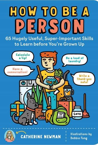 How to be a Person: 65 Hugely Useful, Super-Important Skills to Learn Before You're Grown Up - The Best of Middle Grade Non-Fiction