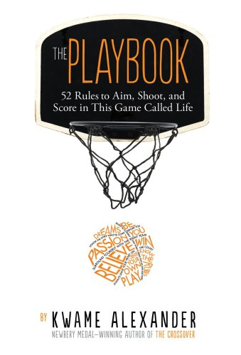 The Playbook: 52 Rules to Aim, Shoot, and Score in This Game Called Life - The Best of Middle Grade Non-Fiction