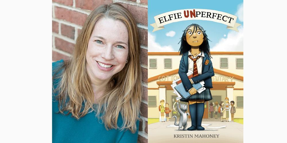 Kristin Mahoney - Elfie Unperfect - Author Interview