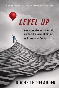 Level Up: Quests to Master Mindset, Overcome Procrastination, and Increase Productivity