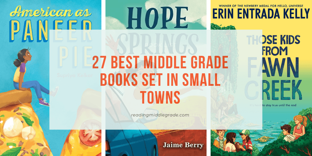 27 Best Middle Grade Books Set in Small Towns