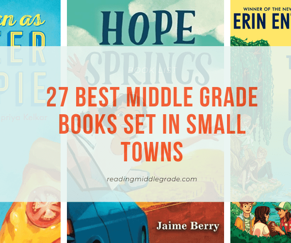 Best Middle Grade Books Set in Small Towns
