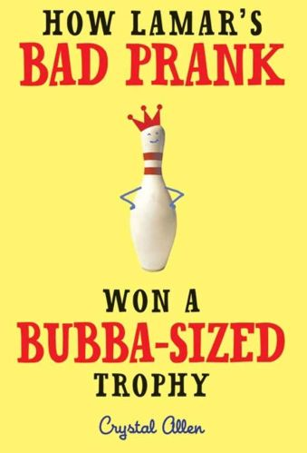 How Lamar's Bad Prank Won a Bubba-Sized Trophy - The Best Funny Middle-Grade Books