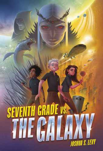 Seventh Grade vs. the Galaxy - Best Middle Grade Science Fiction Books