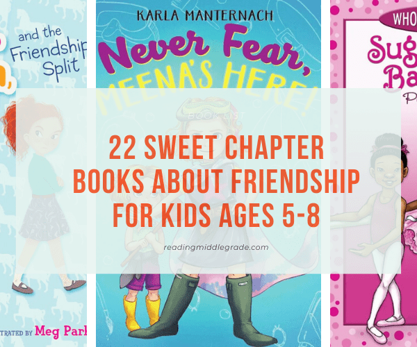 Chapter Books About Friendship (For Ages 5-8)