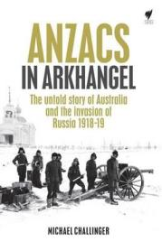 ANZACS & the invasion of Russia