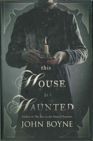 New from John Boyne - The house of the haunted