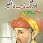 Aurangzaib Alamgir Novel By Aslam Rahi MA Pdf