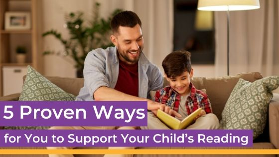 5 proven ways to support your child's reading
