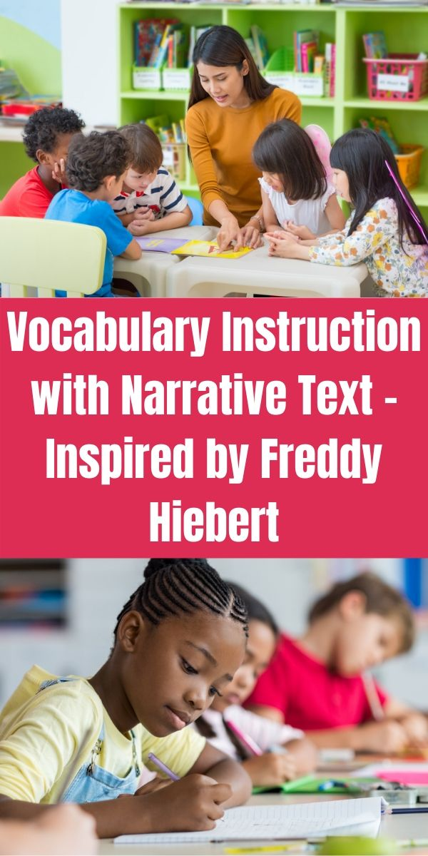 Vocabulary Instruction with Narrative Text - Inspired by Freddy Hiebert