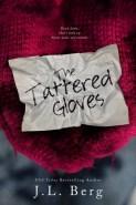The Tattered Gloves- J.L Berg
