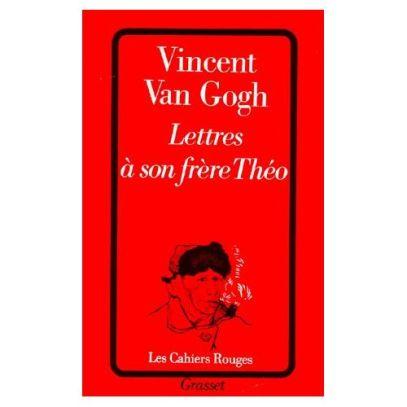 """Vincent Van Gogh, """"Lettres à son frère Théo"""""""