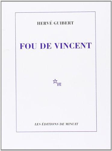"""Hervé Guibert """"Fou de Vincent"""""""