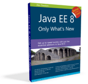 Java EE 8: Only Whats New