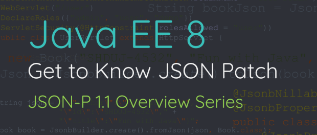 Get to Know JSON Patch JSON-P 1.1 Overview Series