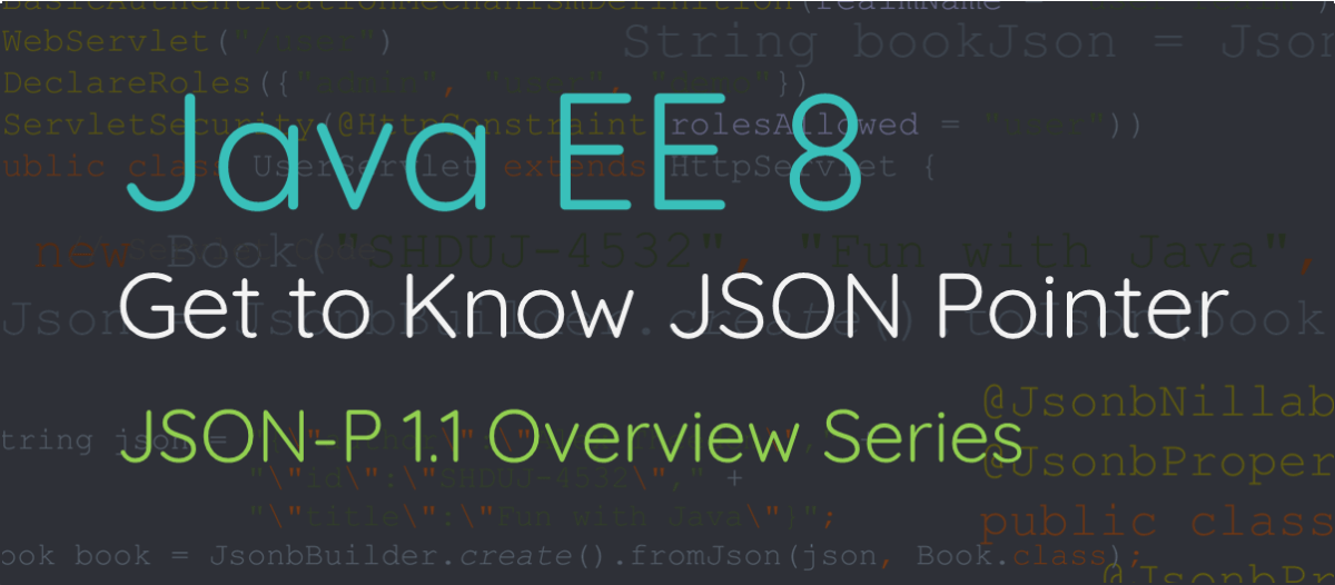 Get to Know JSON Pointer: JSON-P 1.1 Overview Series