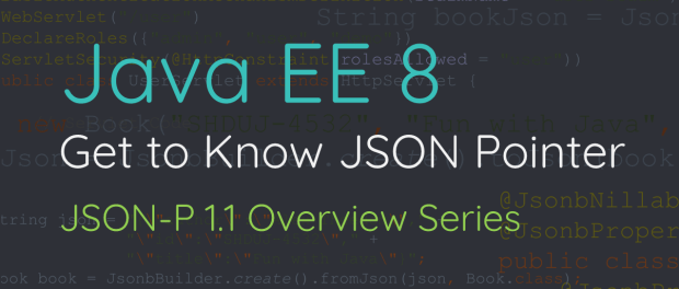 Get to Know JSON Pointer JSON-P 1.1 Overview Series