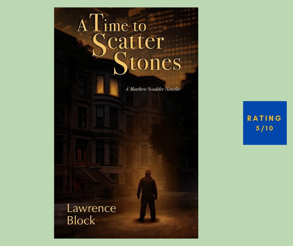 Lawrence Block A Time to Scatter Stones review