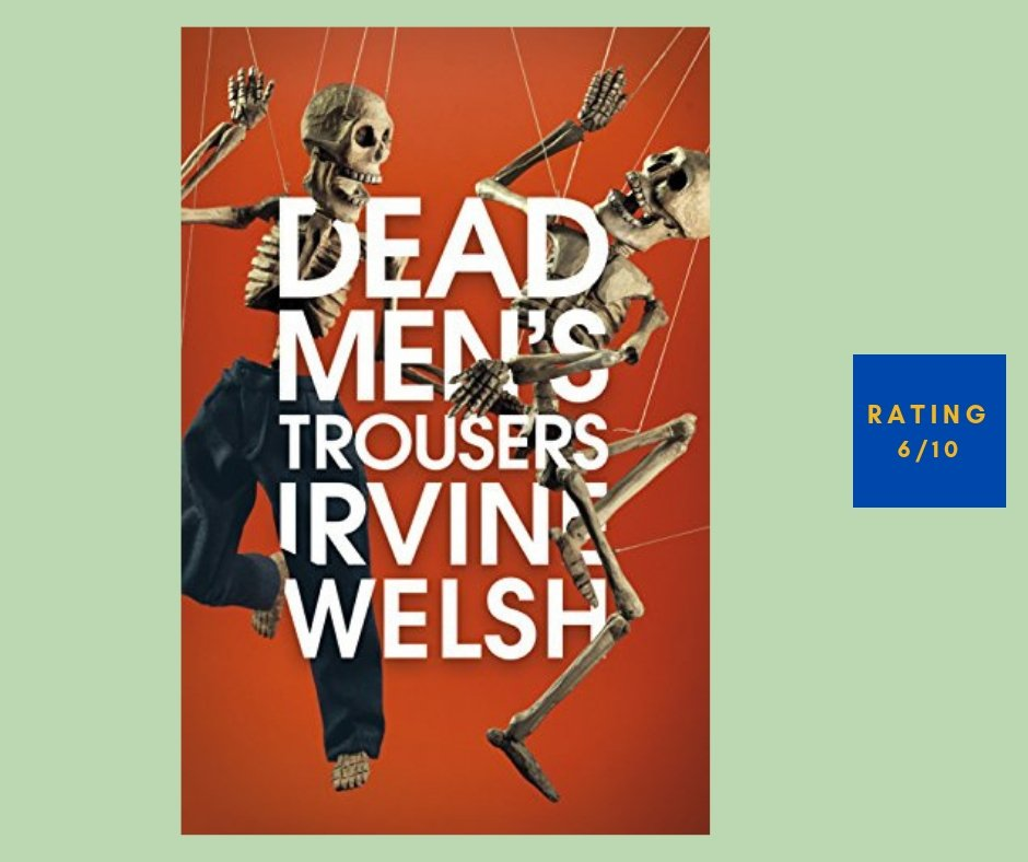 Irvine Welsh Dead Men's Trousers review