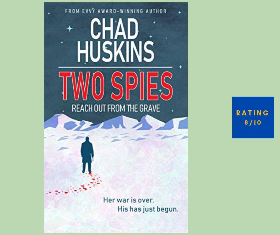 Chad Huskins Two Spies Reach out From the Grave review