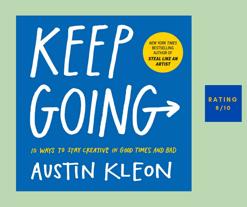 Austin Kleon Keep Going review