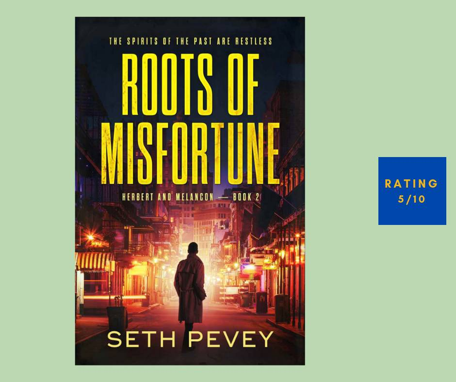 Seth Pevey Roots of Misfortune review