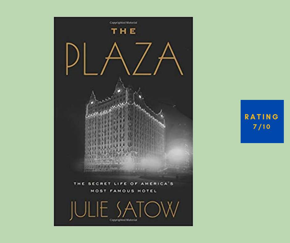 Julie Satow The Plaza review