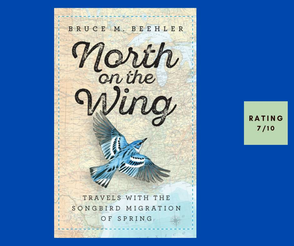 Bruce M. Beehler North on the Wing review