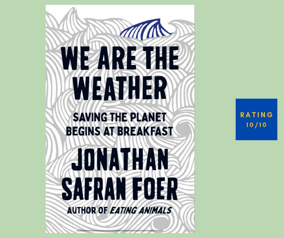 Jonathan Safran Foer We Are the Weather review