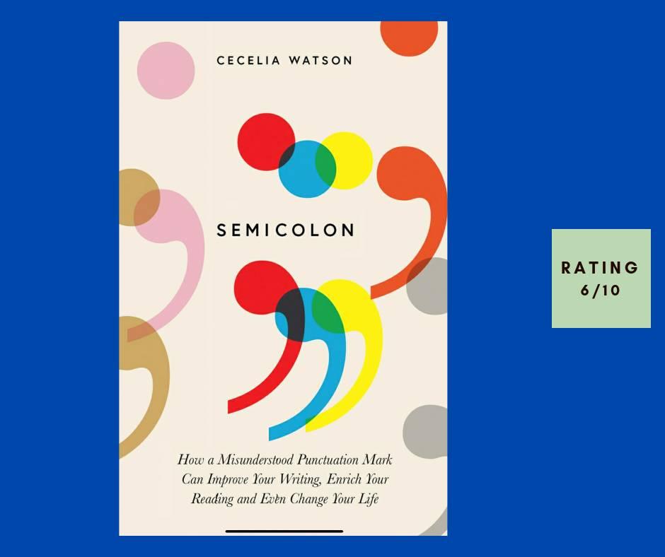 Cecilia Watson Semicolon review