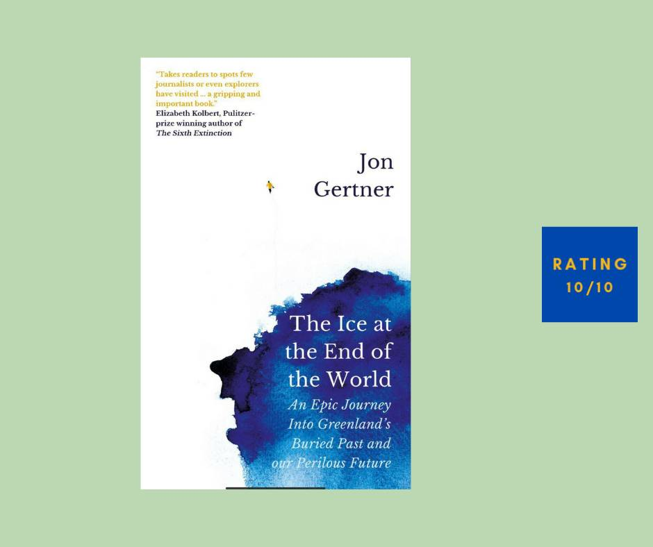 Jon Gertner The Ice at the End of the World review