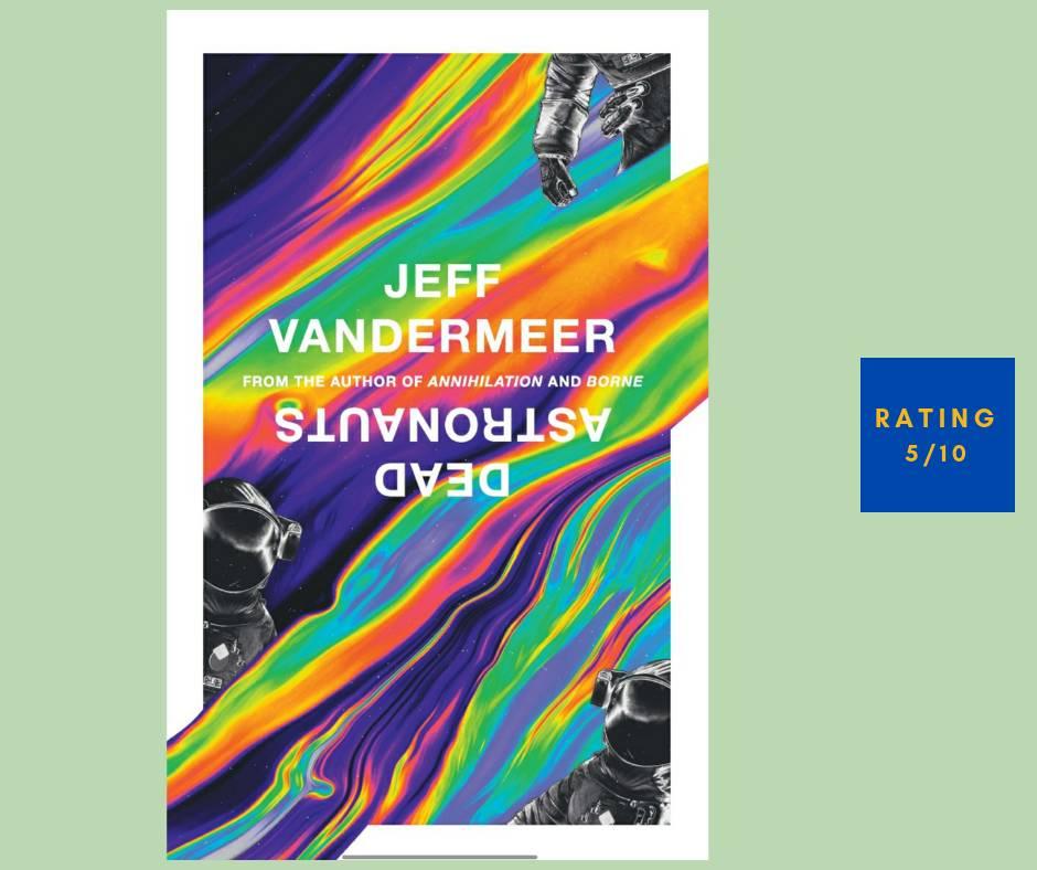 Jeff Vandermeer Dead Austronauts review