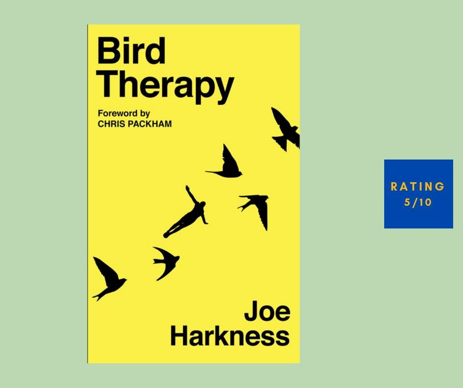 Joe Harkness Bird Therapy review