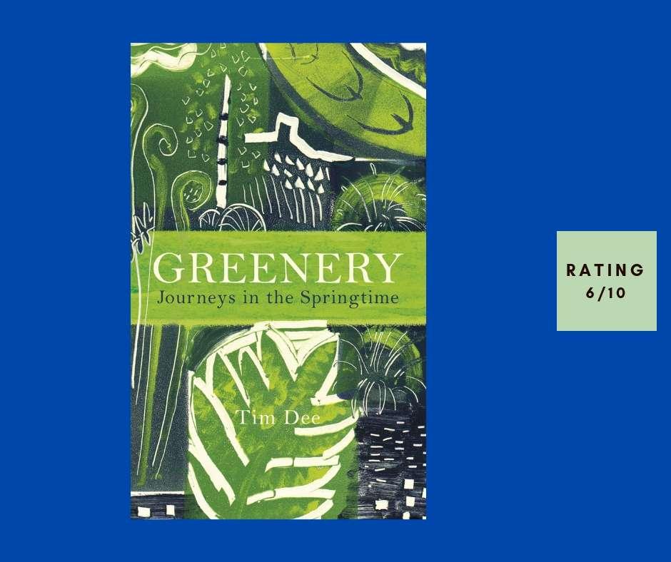 Tim Dee Greenery review