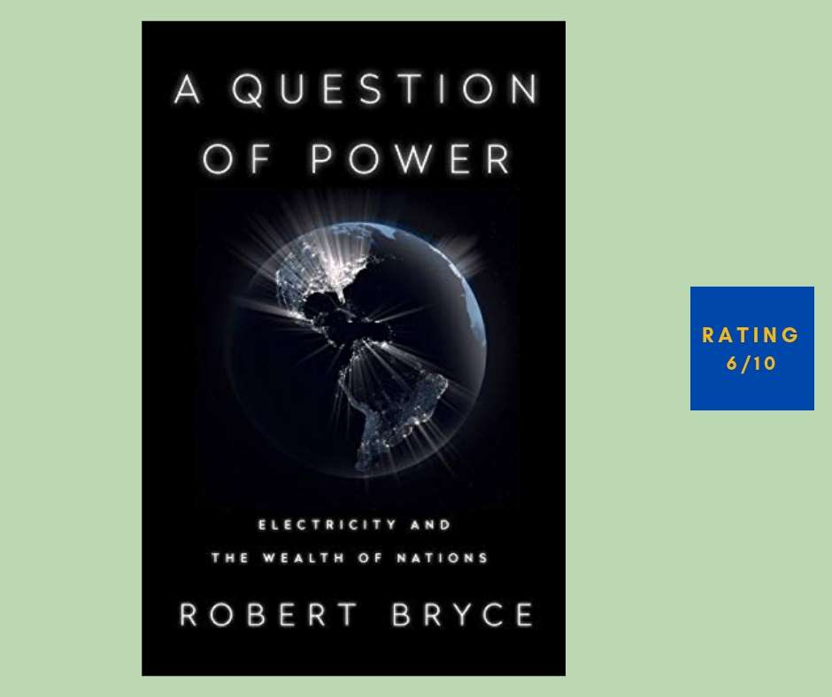Robert Bryce A Question of Power review