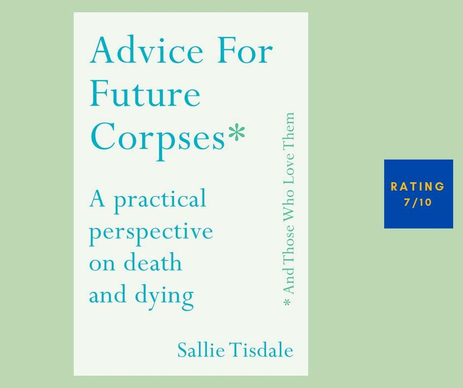 Sallie Tisdale Advice for Future Corpses review