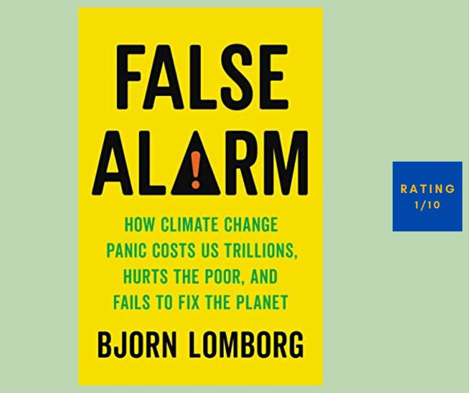Bjorn Lomborg False Alarm review