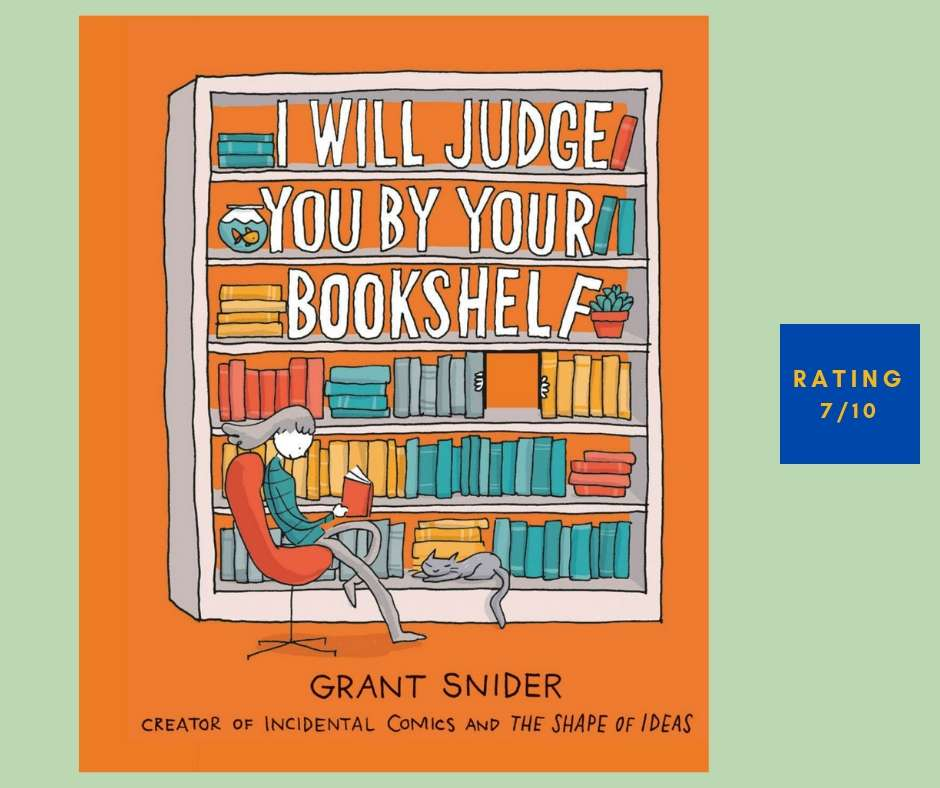 Grant Snider I Will Judge You by Your Bookshelf review