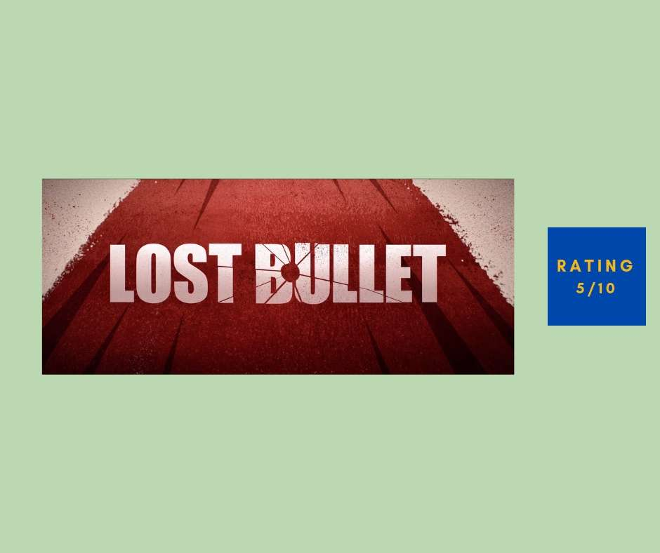 Lost Bullet By Guillaume Pierret 5 10 Review Read Listen Watch