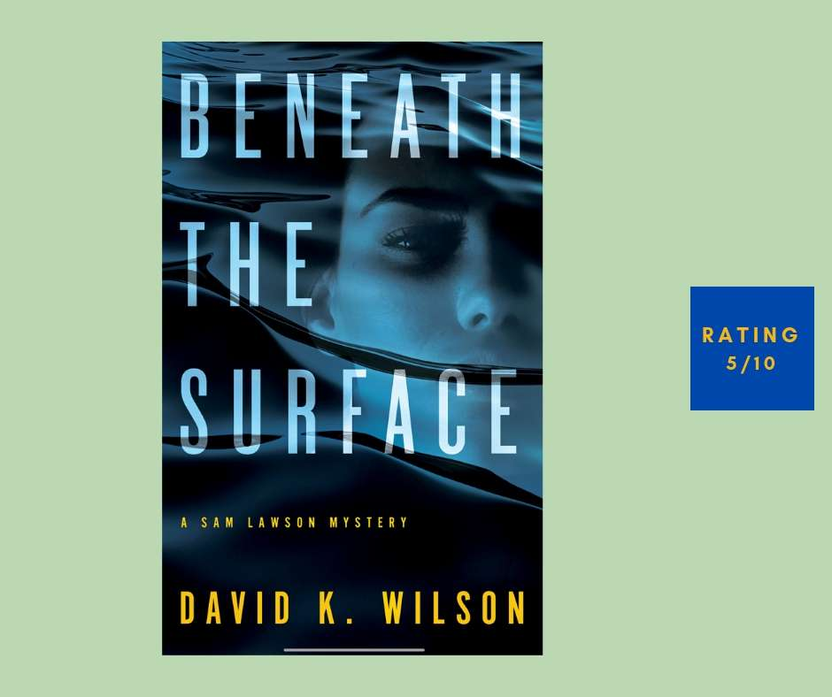David K. Wilson Beneath the Surface review