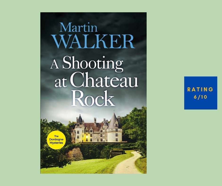 Martin Walker A Shooting at Chateau Rock review