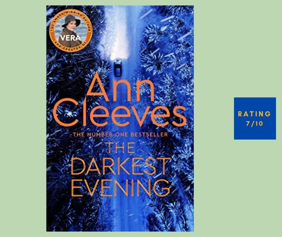 Ann Cleeves The Darkest Evbening review