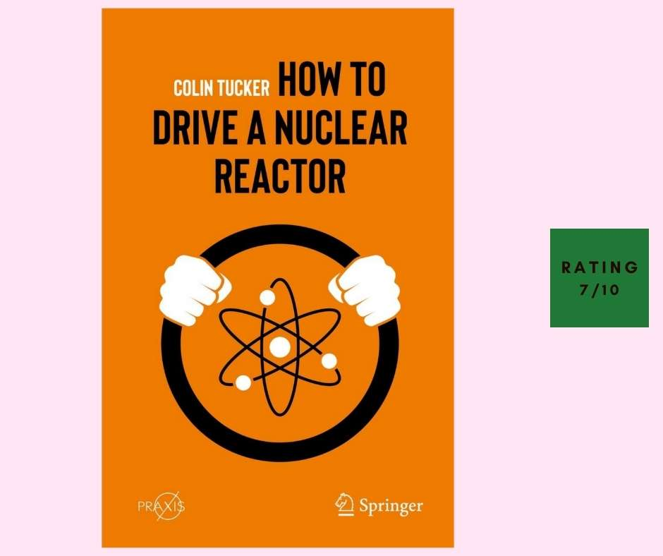 Colin Tucker How to Drive a Nuclear Reactor review