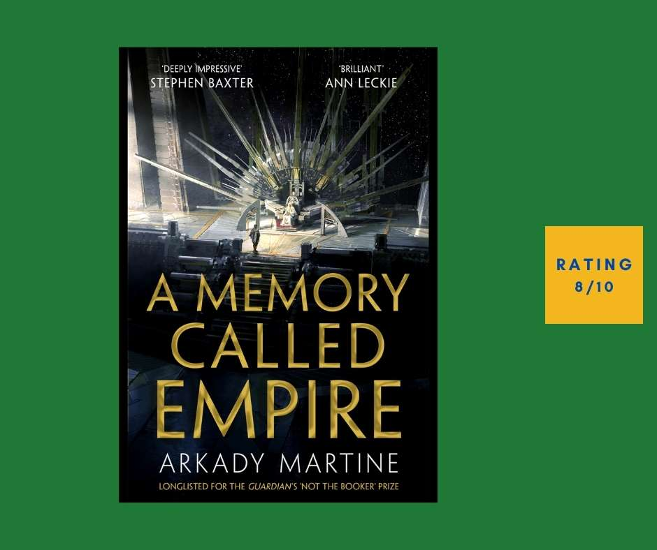 Arkady Martine A Memory Called Empire review