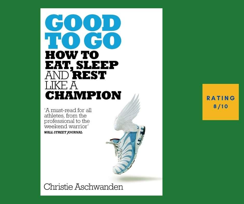 Christie Aschwanden Good to Go review