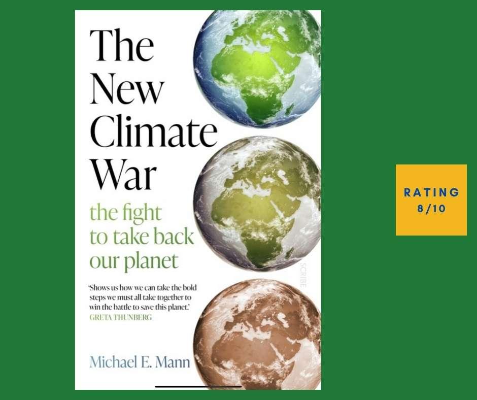 Michael E Mann The New Climate War review