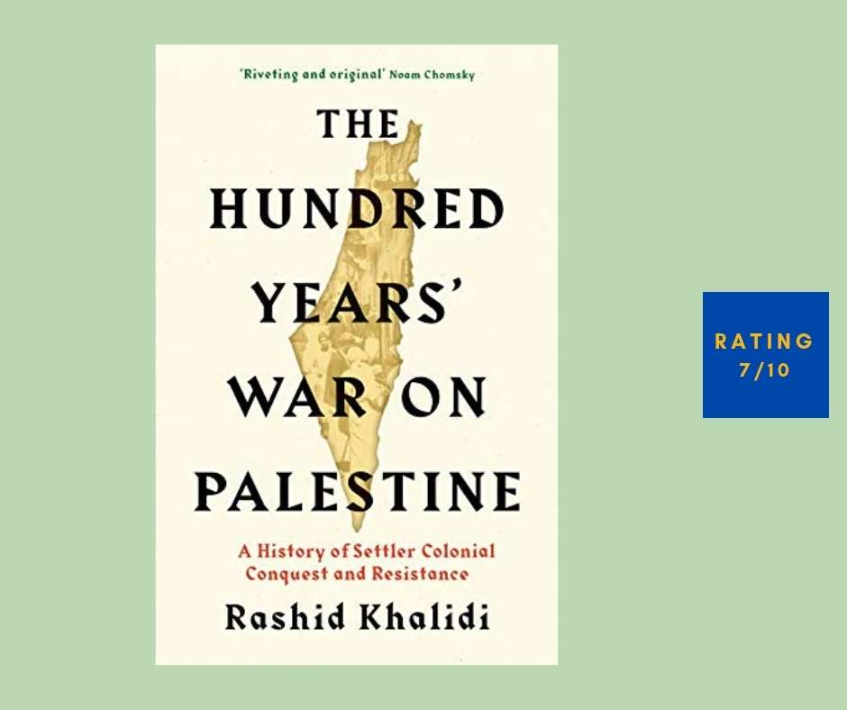 Rashid I. Khalidi The Hundred Years' War on Palestine review